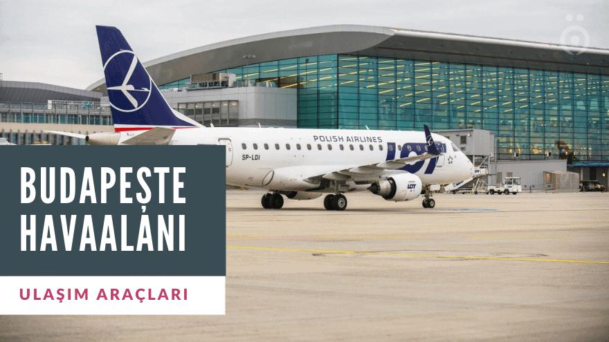 Budapeşte Havaalanı Ulaşım Araçları