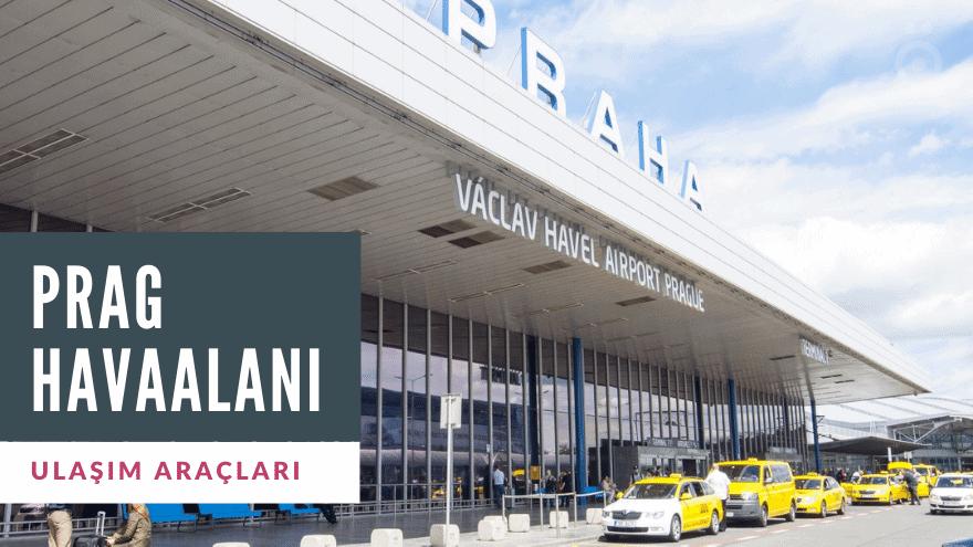 Prag Havaalanı Ulaşım Bilgileri