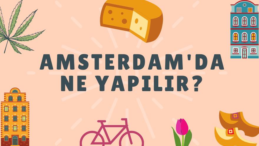 Amsterdam'da ne yapılır?