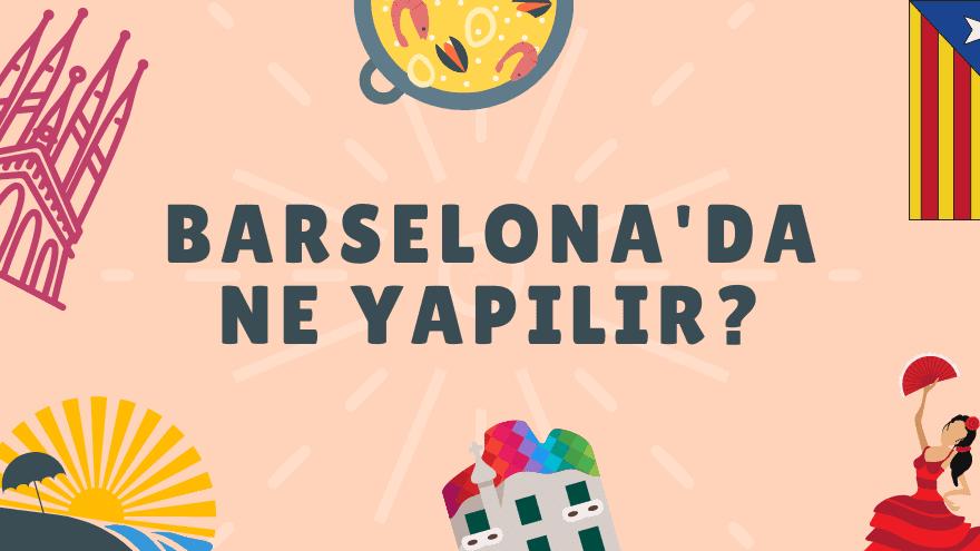 Barselona'da ne yapılır?