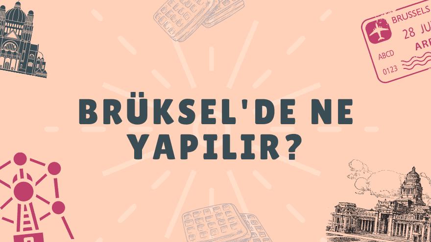 Brüksel'de ne yapılır?