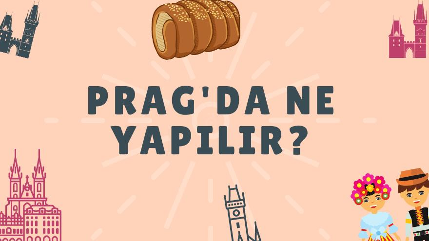 Prag'da ne yapılır?