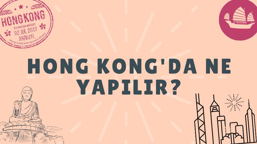 Hong Kong'da ne yapılır?