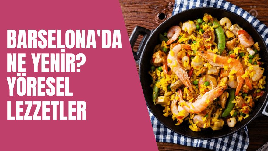 Barselona'da ne yenir? Yöresel lezzetler